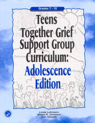 Teens Together Grief Support Group Curriculum: Adolescence Edition: Grades 7-12, 1st Edition (Paperback) book cover