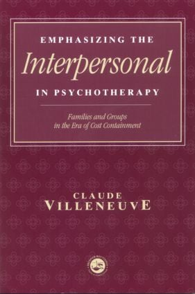 Emphasizing the Interpersonal in Psychotherapy: Families and Groups in the Era of Cost Containment, 1st Edition (Paperback) book cover