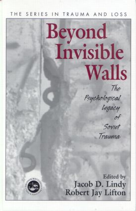 Beyond Invisible Walls: The Psychological Legacy of Soviet Trauma, East European Therapists and Their Patients (Hardback) book cover