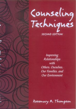 Counseling Techniques: Improving Relationships with Others, Ourselves, Our Families, and Our Environment, 2nd Edition (Paperback) book cover