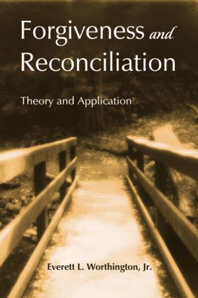 Forgiveness and Reconciliation: Theory and Application (Hardback) book cover