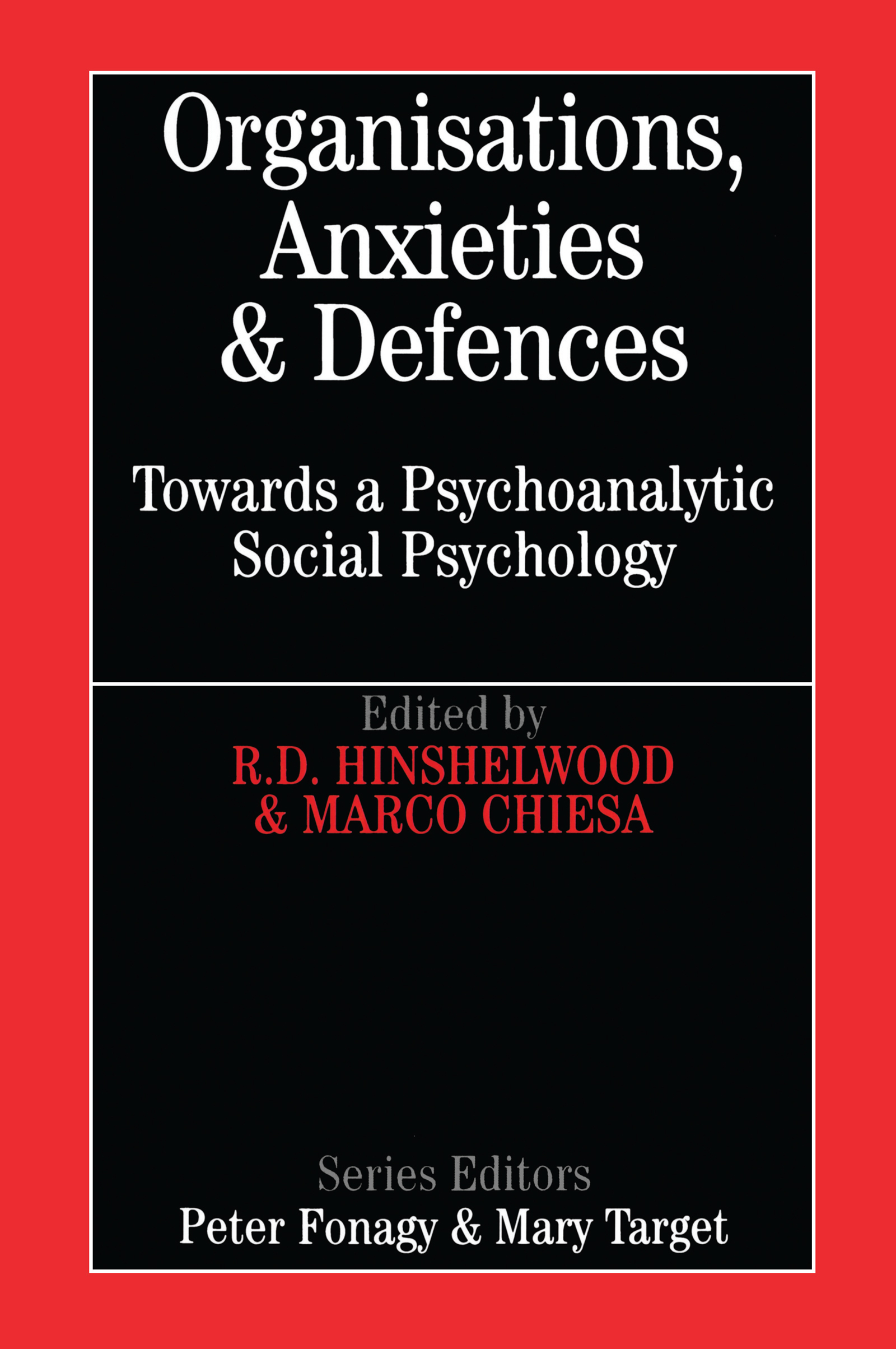 Organisations, Anxieties and Defences