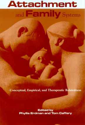 Attachment and Family Systems: Conceptual, Empirical and Therapeutic Relatedness book cover