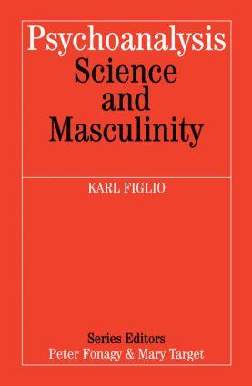 Psychoanalysis Science and Masculinity