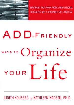 ADD-Friendly Ways to Organize Your Life: Strategies that Work from a Professional Organizer and a Renowned ADD Clinician (Paperback) book cover
