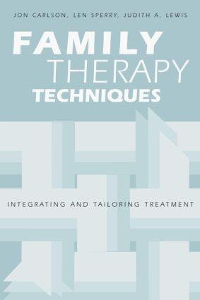 Family Therapy Techniques: Integrating and Tailoring Treatment, 1st Edition (Paperback) book cover