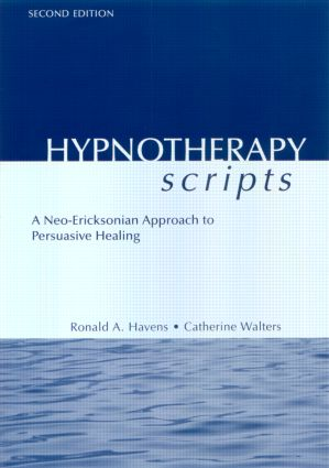 Hypnotherapy Scripts: A Neo-Ericksonian Approach to Persuasive Healing, 2nd Edition (Hardback) book cover