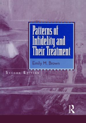 Patterns Of Infidelity And Their Treatment: 2nd Edition (Hardback) book cover