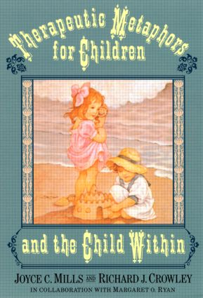 Therapeutic Metaphors for Children and the Child Within