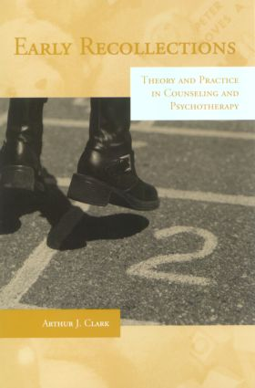 Early Recollections: Theory and Practice in Counseling and Psychotherapy, 1st Edition (Paperback) book cover