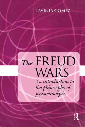The Freud Wars: An Introduction to the Philosophy of Psychoanalysis (Paperback) book cover