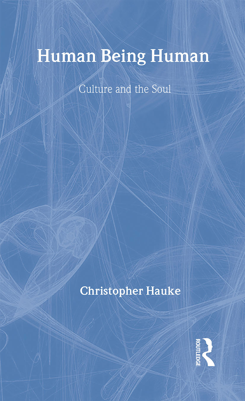 Human Being Human: Culture and the Soul, 1st Edition (Paperback) book cover