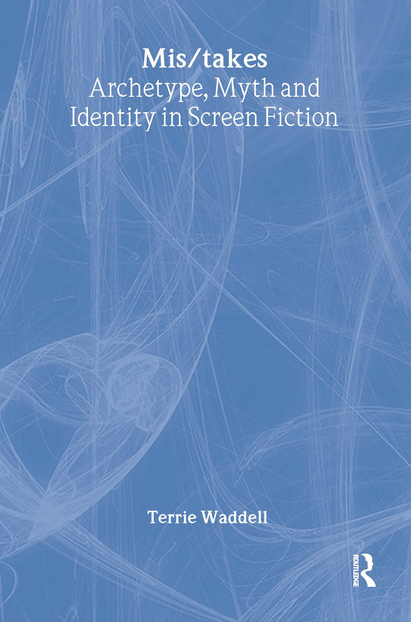 Mis/takes: Archetype, Myth and Identity in Screen Fiction (Paperback) book cover