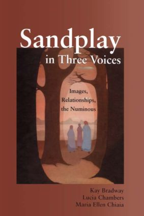 Sandplay in Three Voices: Images, Relationships, the Numinous (Hardback) book cover