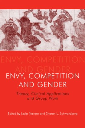 Envy, Competition and Gender: Theory, Clinical Applications and Group Work (Paperback) book cover