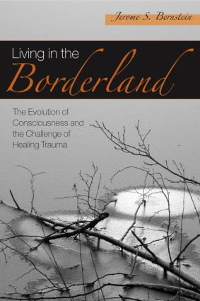 Living in the Borderland: The Evolution of Consciousness and the Challenge of Healing Trauma (Paperback) book cover