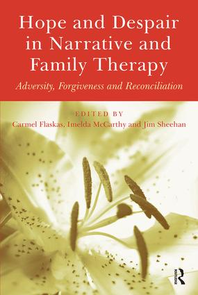 Hope and Despair in Narrative and Family Therapy: Adversity, Forgiveness and Reconciliation (Hardback) book cover