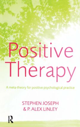 Positive Therapy: A Meta-Theory for Positive Psychological Practice (Paperback) book cover