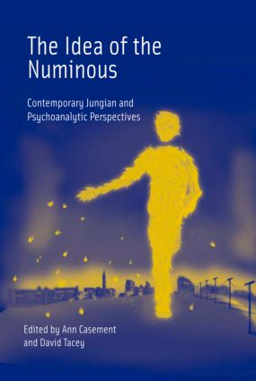 The Idea of the Numinous: Contemporary Jungian and Psychoanalytic Perspectives, 1st Edition (Paperback) book cover