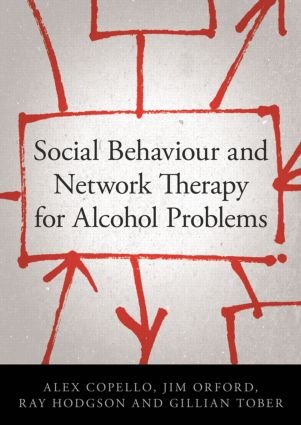 Social Behaviour and Network Therapy for Alcohol Problems: 1st Edition (Paperback) book cover
