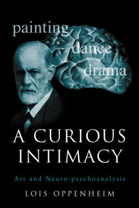 A Curious Intimacy: Art and Neuro-psychoanalysis (Hardback) book cover
