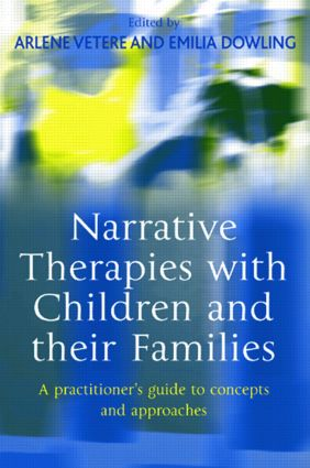 Narrative Therapies with Children and their Families: A Practitioner's Guide to Concepts and Approaches (e-Book) book cover