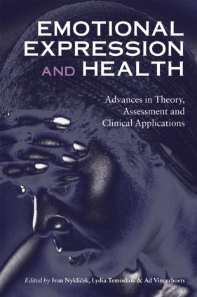 Emotional Expression and Health: Advances in Theory, Assessment and Clinical Applications (Hardback) book cover