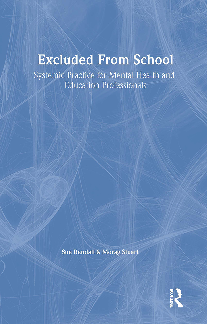 Excluded From School: Systemic Practice for Mental Health and Education Professionals, 1st Edition (Paperback) book cover