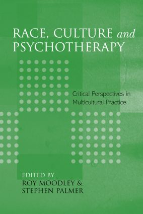 Race, Culture and Psychotherapy: Critical Perspectives in Multicultural Practice (Paperback) book cover