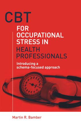 CBT for Occupational Stress in Health Professionals: Introducing a Schema-Focused Approach (Paperback) book cover