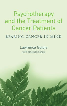 Psychotherapy and the Treatment of Cancer Patients: Bearing Cancer in Mind, 1st Edition (Paperback) book cover