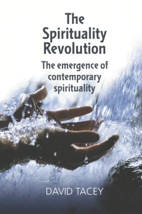 The Spirituality Revolution: The Emergence of Contemporary Spirituality, 1st Edition (Paperback) book cover