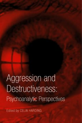 Aggression and Destructiveness: Psychoanalytic Perspectives (Paperback) book cover