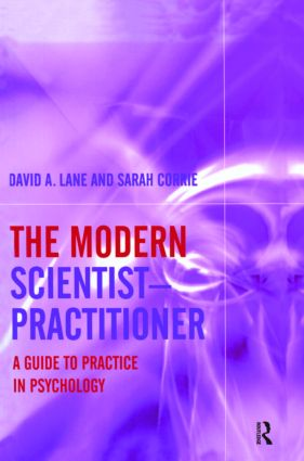 The Modern Scientist-Practitioner: A Guide to Practice in Psychology (Hardback) book cover