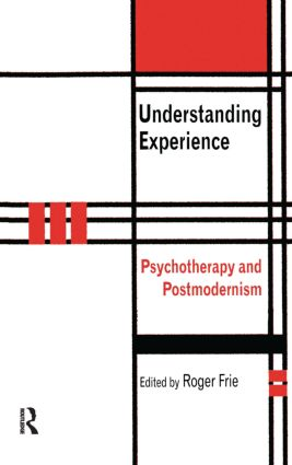Understanding Experience: Psychotherapy and Postmodernism, 1st Edition (e-Book) book cover