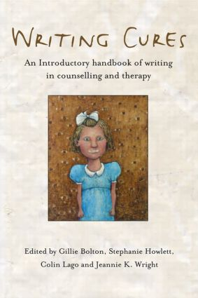 Writing Cures: An Introductory Handbook of Writing in Counselling and Therapy (Paperback) book cover