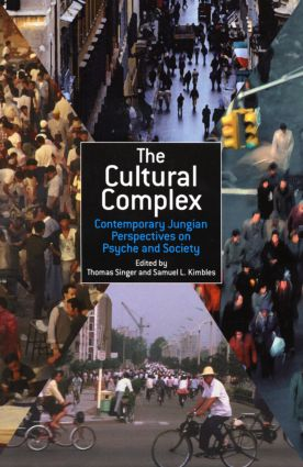 The Cultural Complex: Contemporary Jungian Perspectives on Psyche and Society (Paperback) book cover