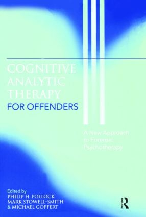 Cognitive Analytic Therapy for Offenders: A New Approach to Forensic Psychotherapy (Hardback) book cover