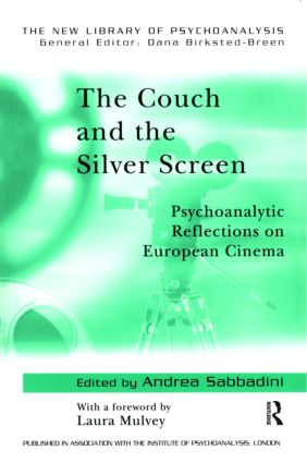 The Couch and the Silver Screen: Psychoanalytic Reflections on European Cinema, 1st Edition (Paperback) book cover