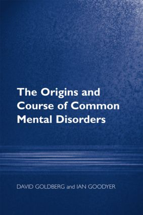 The Origins and Course of Common Mental Disorders: 1st Edition (Paperback) book cover