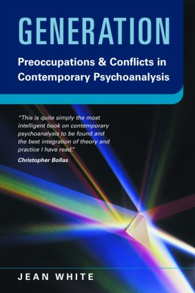 Generation: Preoccupations and Conflicts in Contemporary Psychoanalysis, 1st Edition (Paperback) book cover