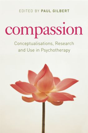 Compassion: Conceptualisations, Research and Use in Psychotherapy (Paperback) book cover