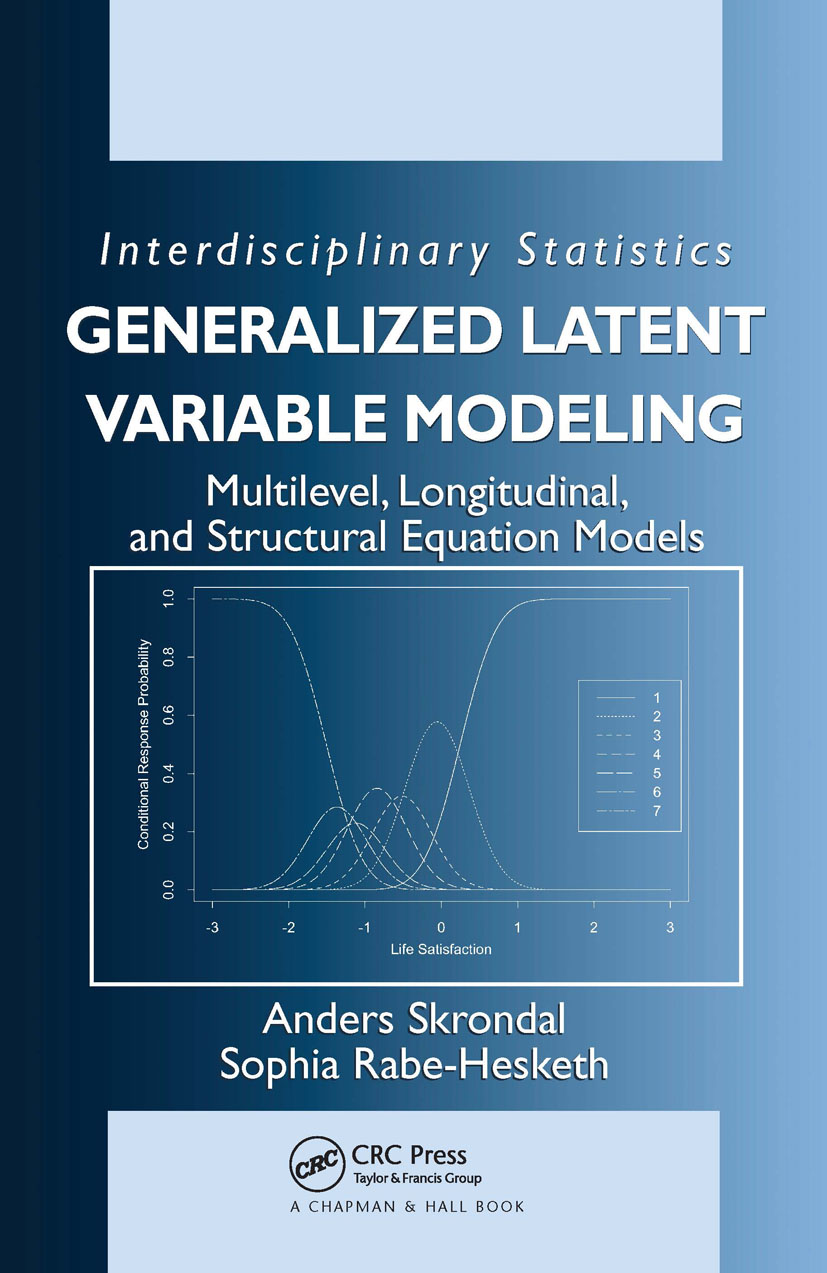 Generalized Latent Variable Modeling: Multilevel, Longitudinal, and Structural Equation Models, 1st Edition (Hardback) book cover