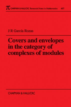 Covers and Envelopes in the Category of Complexes of Modules: 1st Edition (Paperback) book cover