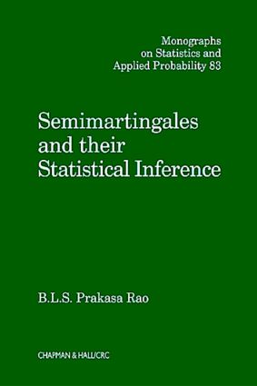 Semimartingales and their Statistical Inference: 1st Edition (Hardback) book cover