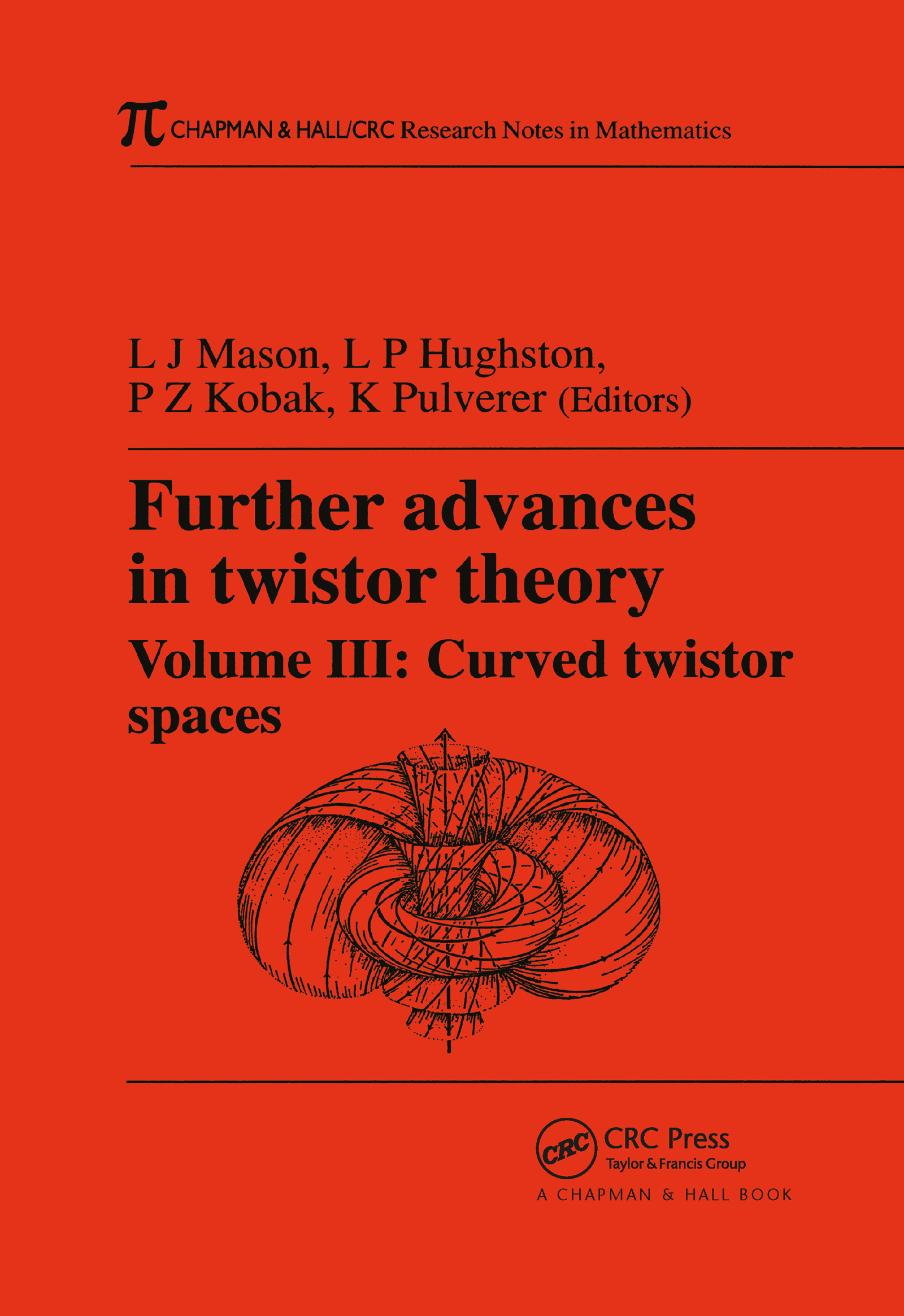 Further Advances in Twistor Theory, Volume III: Curved Twistor Spaces, 1st Edition (Paperback) book cover