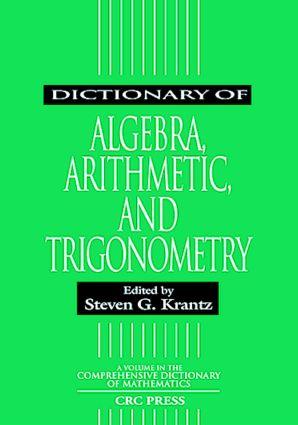 Dictionary of Algebra, Arithmetic, and Trigonometry