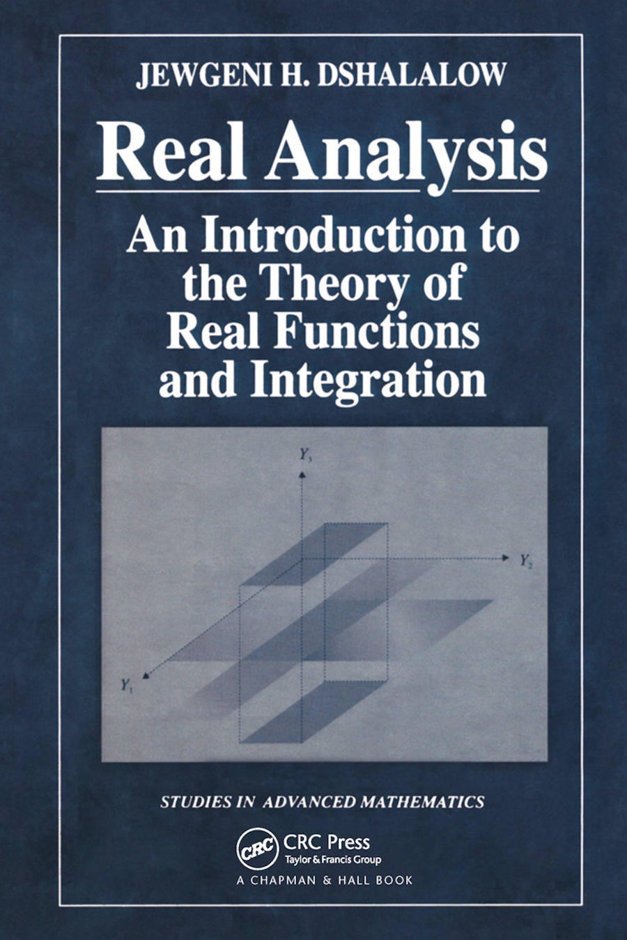 Real Analysis: An Introduction to the Theory of Real Functions and Integration book cover