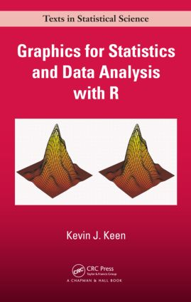 Graphics for Statistics and Data Analysis with R (Hardback) book cover