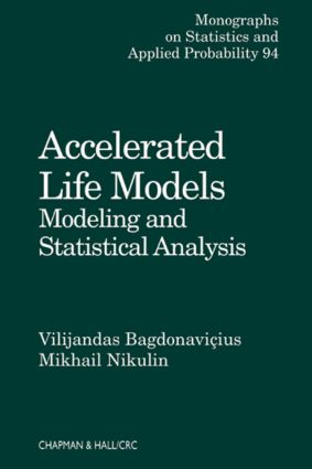 Accelerated Life Models: Modeling and Statistical Analysis, 1st Edition (Hardback) book cover